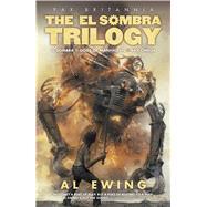 The El Sombra Trilogy by Ewing, Al, 9781781084991