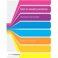 BIM in Small Practices: Illustrated Case Studies by Klaschka; Robert, 9781859464991