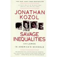 Savage Inequalities: Children in America's Schools by Kozol, Jonathan, 9780060974992