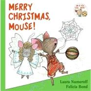 Merry Christmas, Mouse! (If You Give...) by NUMEROFF LAURA, 9780061344992