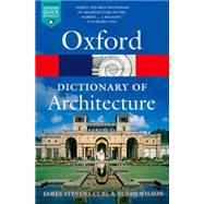 The Oxford Dictionary of Architecture by Curl, James Stevens; Wilson, Susan, 9780199674992
