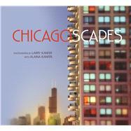Chicagoscapes by Kanfer, Larry; Kanfer, Alaina, 9780252034992
