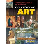 The Story of Art: Painting from Giotto to the Present Day by Hodge, A. n., 9781784044992