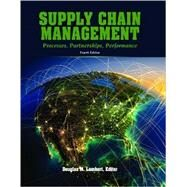 Supply Chain Management: Processes, Partnerships, Performance 4E by Lambert, Douglas M., 9780975994993