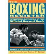 The Boxing Register; International Boxing Hall of Fame Official Record Book by Unknown, 9781590134993