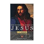 The Historical Figure of Jesus by Sanders, E. P., 9780140144994