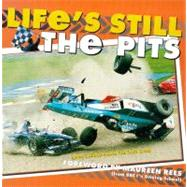 Life's Still the Pits : More Laughs from the Fast Lane by Unknown, 9780233994994