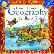 How I Learned Geography by Shulevitz, Uri; Shulevitz, Uri, 9780374334994