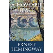 A Moveable Feast by Hemingway, Ernest, 9780684824994