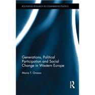 Generations, Political Participation and Social Change in Western Europe by Grasso; Maria T., 9781138924994