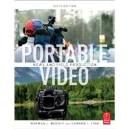Portable Video: News and Field Production by Medoff; Norman J., 9780240814995