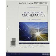 Basic Technical Mathematics, Books a la Carte Edition by Washington, Allyn J., 9780321924995