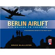 Berlin Airlift by McAllister, Bruce, 9780615984995