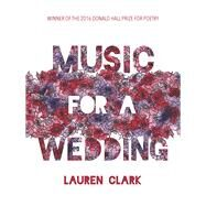 Music for a Wedding by Clark, Lauren, 9780822964995