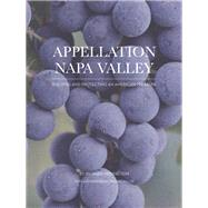 Appellation Napa Valley Building and Protecting an American Treasure by Mendelson, Richard; Keller, Thomas, 9780984884995