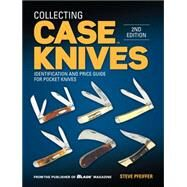 Collecting Case Knives by Pfeiffer, Steve, 9781440244995