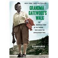 Grandma Gatewood's Walk by Montgomery, Ben, 9781613734995