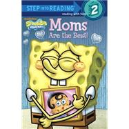 Moms Are the Best! (SpongeBob SquarePants) by WILSON,   SARAHRANDOM HOUSE, 9780385374996