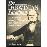 The Darwinian Paradigm by Ruse,Michael, 9780415754996