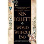World Without End by Follett, Ken, 9780451224996