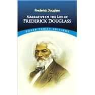 Narrative of the Life of Frederick Douglass : An American Slave and Incidents in the Life of a Slave Girl by Frederick Douglass, 9780486284996