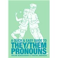 A Quick & Easy Guide to They/Them Pronouns by Bongiovanni, Archie; Jimerson, Tristan, 9781620104996