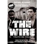 The Wire Truth Be Told by Alvarez, Rafael; Simon, David, 9780802144997