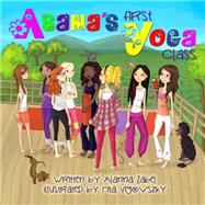 Asana's First Yoga Class by Zabel, Alanna; Vigovszky, Rita, 9780988444997