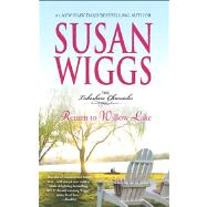 Return to Willow Lake by Wiggs, Susan, 9780778314998