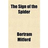 The Sign of the Spider by Mitford, Bertram, 9781153804998
