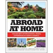 Abroad at Home by NATIONAL GEOGRAPHIC, 9781426214998