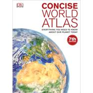 Concise World Atlas by Dorling Kindersley, Inc., 9781465444998