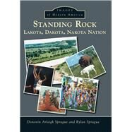 Standing Rock: Lakota, Dakota, Nakota Nation by Sprague, Donovin Arleigh; Sprague, Rylan, 9781467114998