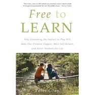 Free to Learn by Gray, Peter, 9780465084999