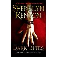 Dark Bites A Short Story Collection by Kenyon, Sherrilyn, 9781250054999
