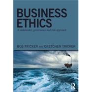 Business Ethics: A stakeholder, governance and risk approach by Tricker; Bob, 9780415815000