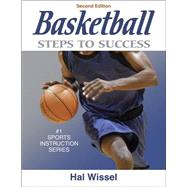 Basketball: Steps to Success - 2nd Edition by Wissel, Hal, 9780736055000