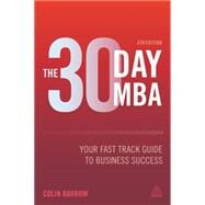 The 30 Day MBA by Barrow, Colin, 9780749475000
