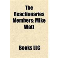 Reactionaries Members : Mike Watt, D. Boon, George Hurley, Martin Tamburovich by , 9781156265000