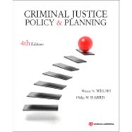 Criminal Justice Policy and Planning by Welsh; Wayne, 9781437735000