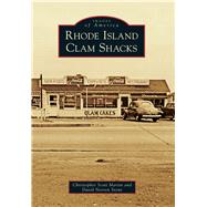 Rhode Island Clam Shacks by Martin, Christopher Scott; Stone, David Norton, 9781467125000