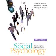 Social Psychology by Rohall, David E.; Milkie, Melissa A.; Lucas, Jeffrey W., 9780205235001