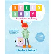 Hello Ruby: Adventures in Coding by Liukas, Linda, 9781250065001