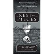 Rest in Pieces The Curious Fates of Famous Corpses by Lovejoy, Bess, 9781451655001