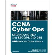 CCNA Cyber Ops (SECFND #210-250 and SECOPS #210-255) Official Cert Guide Library by Santos, Omar; Muniz, Joseph; De Crescenzo, Stefano, 9781587145001