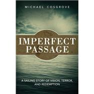 Imperfect Passage by Cosgrove, Michael, 9781632205001