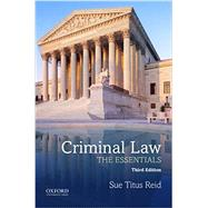 Criminal Law The Essentials by Titus Reid, Sue, 9780190455002
