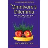 Omnivore's Dilemma for Kids : The Secrets Behind What You Eat by Pollan, Michael (Author), 9780803735002