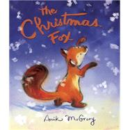 The Christmas Fox by McGrory, Anik, 9781101935002