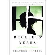 Reckless Years by Chaplin, Heather, 9781501135002
